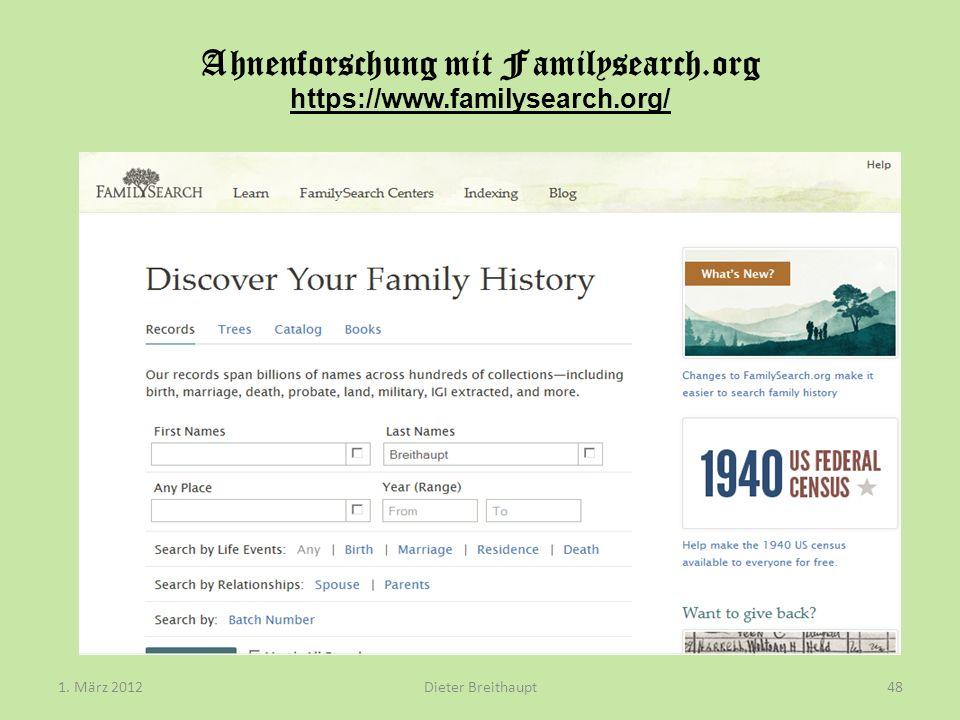 Ahnenforschung mit Familysearch.org https://www.familysearch.org/ Dieter Breithaupt1. März 201248