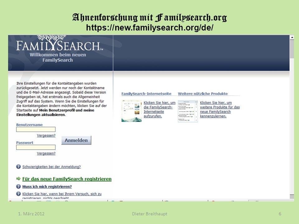 Ahnenforschung mit Familysearch.org https://new.familysearch.org/de/ Dieter Breithaupt1. März 20126