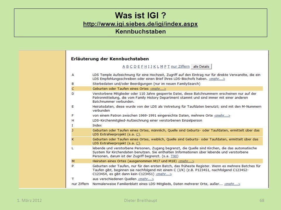 Was ist IGI ? http://www.igi.siebes.de/igi/index.aspx Kennbuchstaben Dieter Breithaupt1. März 201268