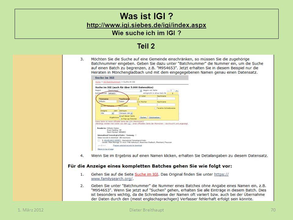 Was ist IGI ? http://www.igi.siebes.de/igi/index.aspx Wie suche ich im IGI ? Dieter Breithaupt1. März 201270 Teil 2