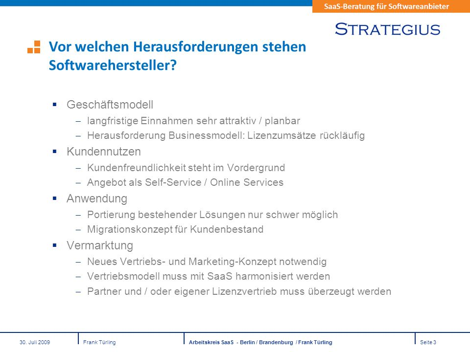 30. Juli 2009Frank TürlingArbeitskreis SaaS - Berlin / Brandenburg / Frank TürlingSeite 3 Geschäftsmodell langfristige Einnahmen sehr attraktiv / plan