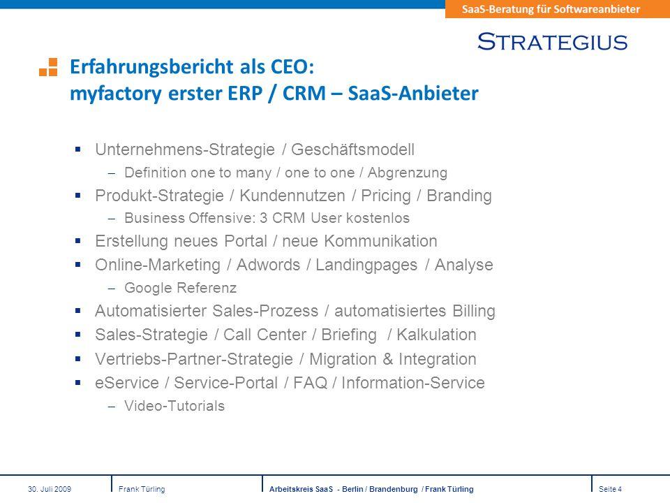 30. Juli 2009Frank TürlingArbeitskreis SaaS - Berlin / Brandenburg / Frank TürlingSeite 4 Unternehmens-Strategie / Geschäftsmodell Definition one to m