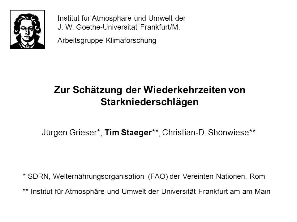 Institut für Atmosphäre und Umwelt der J. W. Goethe-Universität Frankfurt/M. Arbeitsgruppe Klimaforschung Jürgen Grieser*, Tim Staeger**, Christian-D.