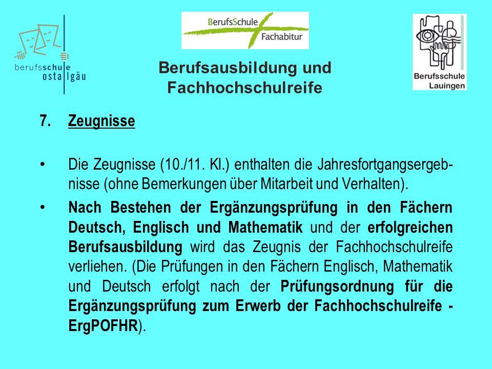 Berufsausbildung und Fachhochschulreife 7. Zeugnisse Die Zeugnisse (10./11. Kl.) enthalten die Jahresfortgangsergeb- nisse (ohne Bemerkungen über Mita