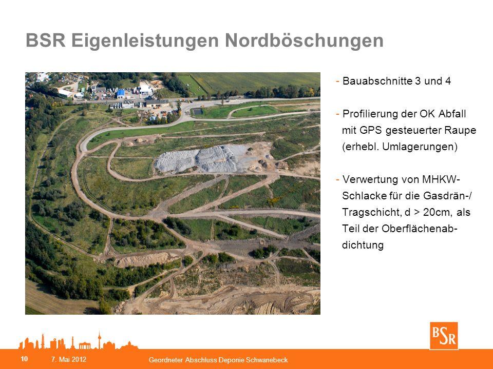BSR Eigenleistungen Nordböschungen - Bauabschnitte 3 und 4 - Profilierung der OK Abfall mit GPS gesteuerter Raupe (erhebl. Umlagerungen) - Verwertung