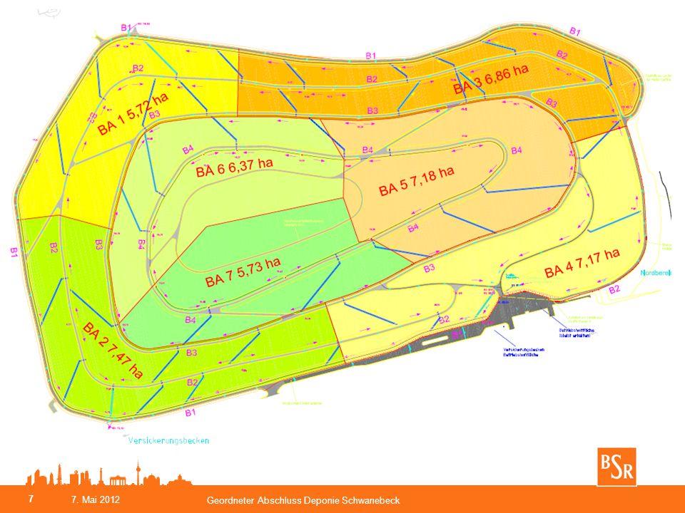 Bauabschnitte 1 bis 7 Geordneter Abschluss Deponie Schwanebeck 8 7. Mai 2012