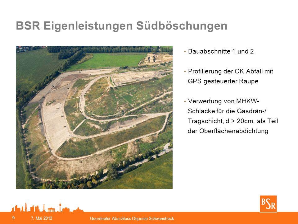 BSR Eigenleistungen Südböschungen - Bauabschnitte 1 und 2 - Profilierung der OK Abfall mit GPS gesteuerter Raupe - Verwertung von MHKW- Schlacke für d