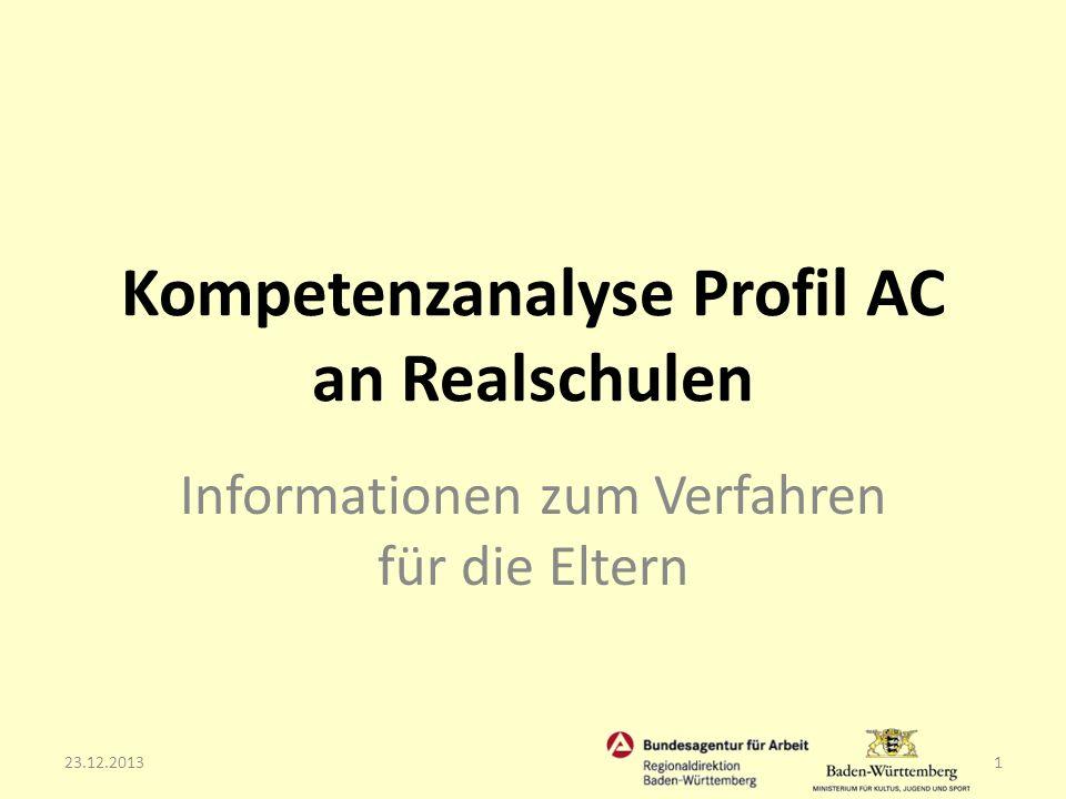 Kompetenzanalyse Profil AC an Realschulen Informationen zum Verfahren für die Eltern 23.12.20131