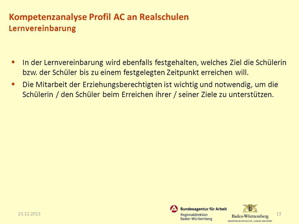 23.12.201313 In der Lernvereinbarung wird ebenfalls festgehalten, welches Ziel die Schülerin bzw. der Schüler bis zu einem festgelegten Zeitpunkt erre