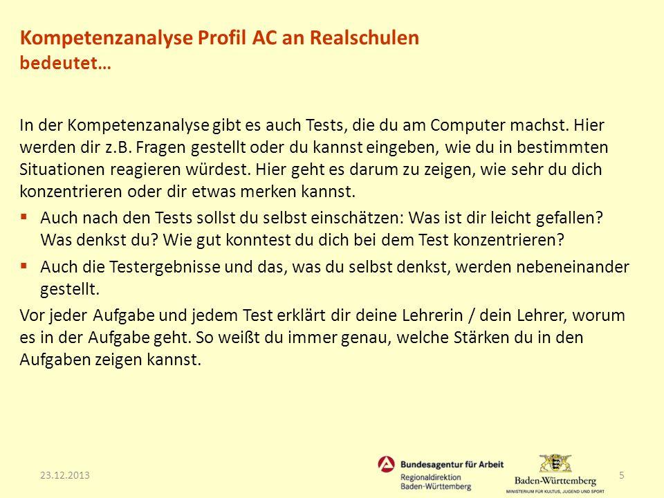 23.12.20135 In der Kompetenzanalyse gibt es auch Tests, die du am Computer machst. Hier werden dir z.B. Fragen gestellt oder du kannst eingeben, wie d