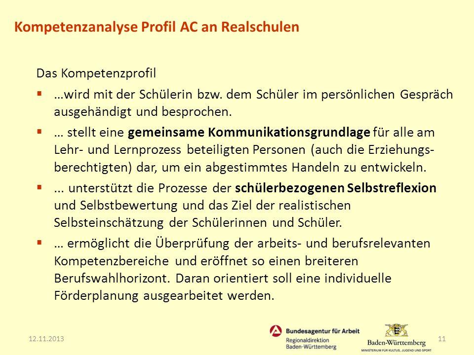 12.11.201311 Das Kompetenzprofil …wird mit der Schülerin bzw. dem Schüler im persönlichen Gespräch ausgehändigt und besprochen. … stellt eine gemeinsa