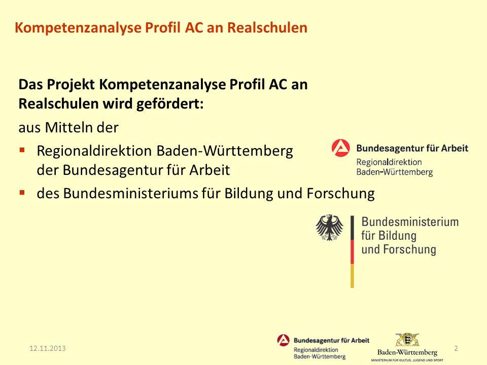 Das Projekt Kompetenzanalyse Profil AC an Realschulen wird gefördert: aus Mitteln der Regionaldirektion Baden-Württemberg der Bundesagentur für Arbeit