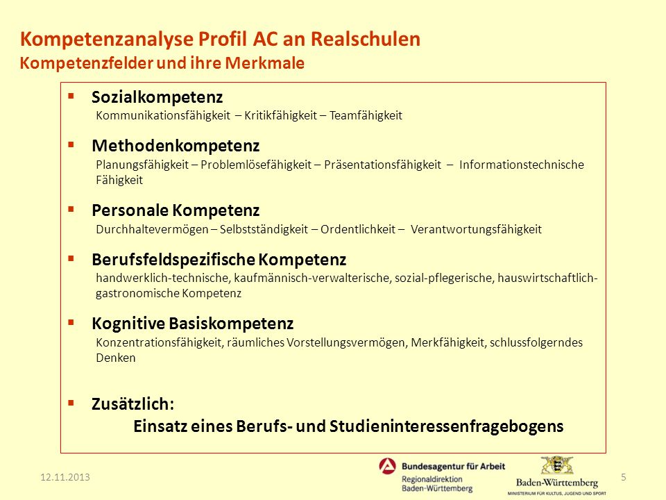 12.11.20136 Profil AC an Realschulen ist ein Verfahren zur Kompetenzanalyse mit dem Ziel der Feststellung des individuellen Förderbedarfs.