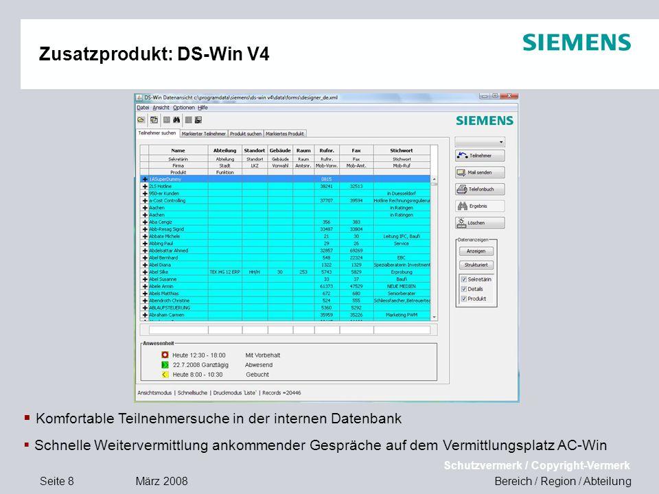 Seite 8 März 2008 Bereich / Region / Abteilung Schutzvermerk / Copyright-Vermerk Zusatzprodukt: DS-Win V4 Komfortable Teilnehmersuche in der internen