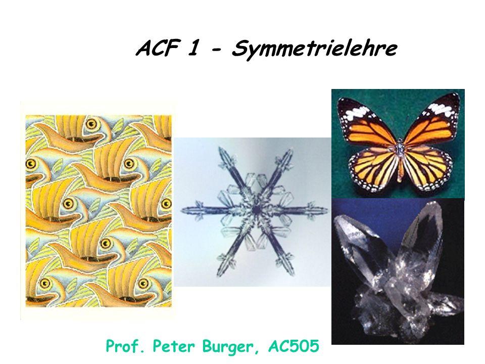 ACF 1 - Symmetrielehre Prof. Peter Burger, AC505