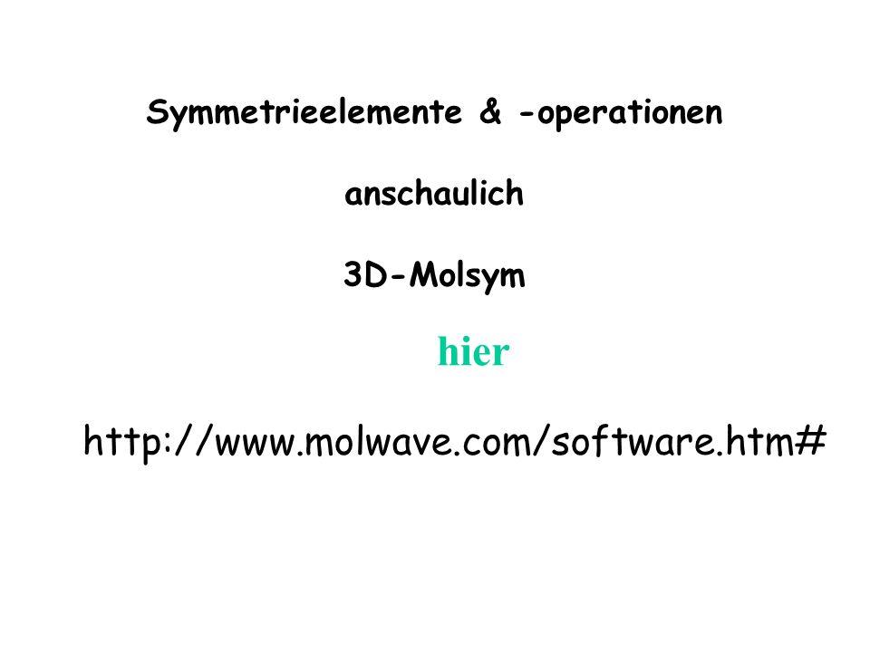 http://www.molwave.com/software.htm# Symmetrieelemente & -operationen anschaulich 3D-Molsym hier