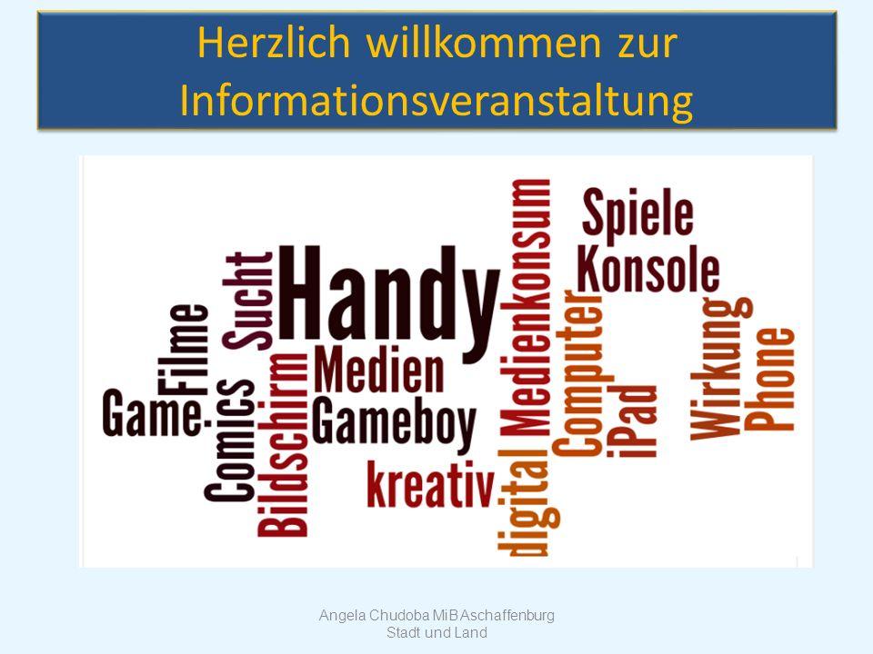 Angela Chudoba MiB Aschaffenburg Stadt und Land Herzlich willkommen zur Informationsveranstaltung