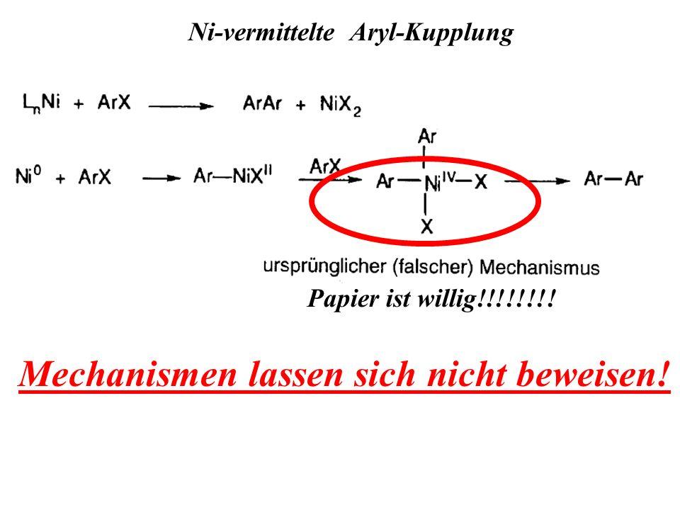 Ni-vermittelte Aryl-Kupplung Papier ist willig!!!!!!!! Mechanismen lassen sich nicht beweisen!
