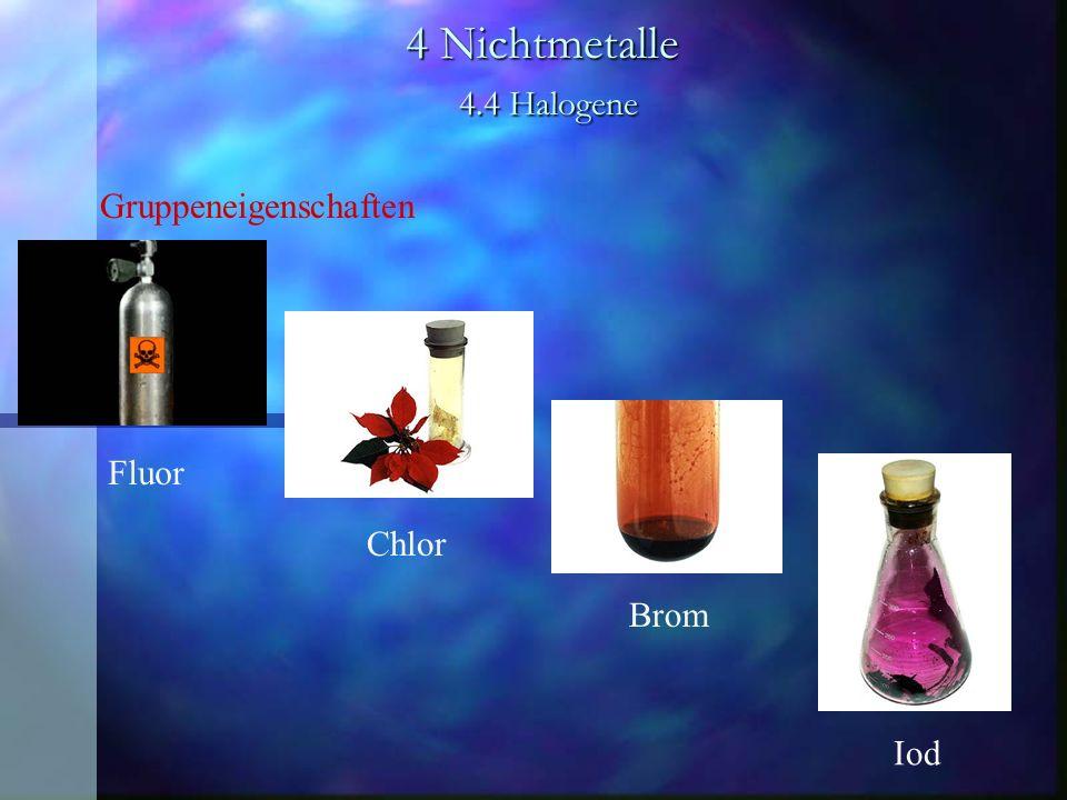 4 Nichtmetalle 4.4 Halogene Gruppeneigenschaften Fluor Chlor Brom Iod