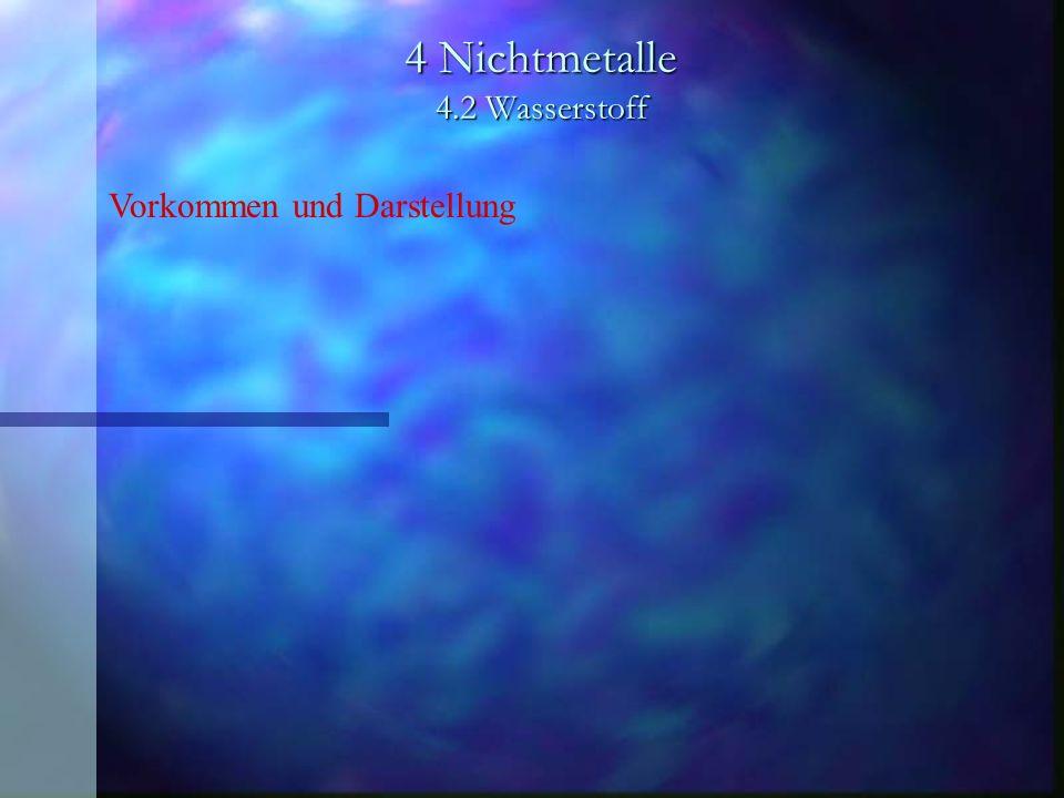 4 Nichtmetalle 4.2 Wasserstoff Vorkommen und Darstellung