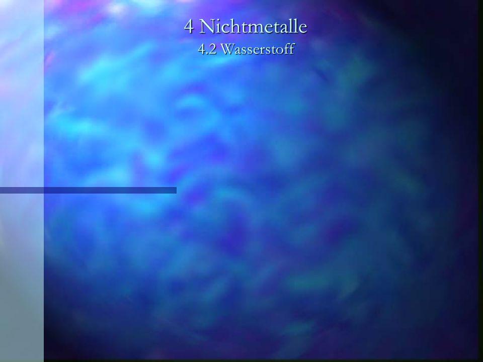 4 Nichtmetalle 4.2 Wasserstoff Vorkommen und Darstellung Verwendung findet Wasserstoff als Grundstoff für Synthesen: + Ammoniak + Methanol + Blausäure + Salzsäure + Fetthärtung