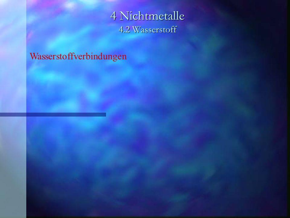 4 Nichtmetalle 4.2 Wasserstoff Wasserstoffverbindungen