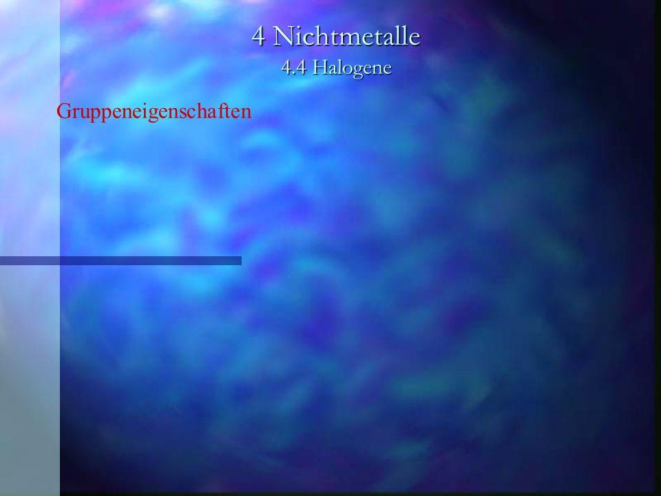 4 Nichtmetalle 4.4 Halogene Gruppeneigenschaften