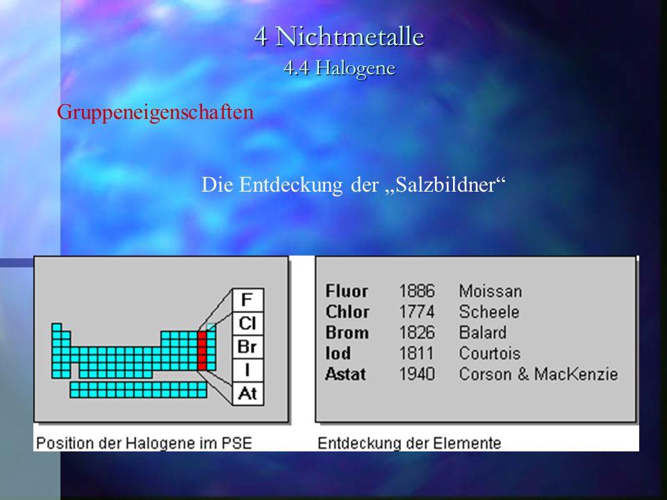4 Nichtmetalle 4.4 Halogene Gruppeneigenschaften Die Entdeckung der Salzbildner