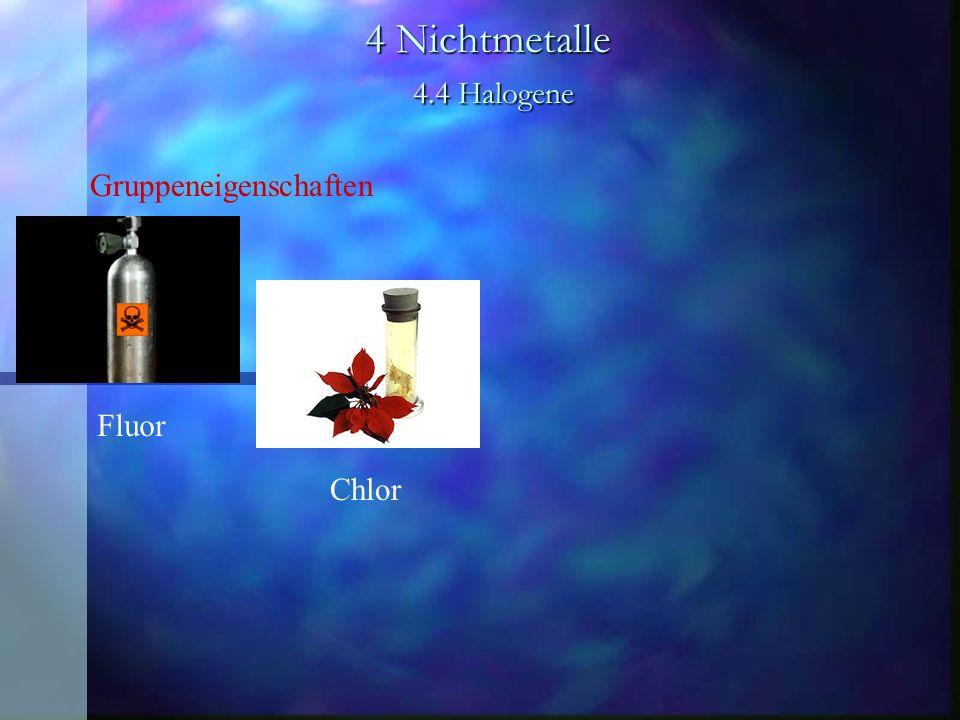 4 Nichtmetalle 4.4 Halogene Gruppeneigenschaften Fluor Chlor