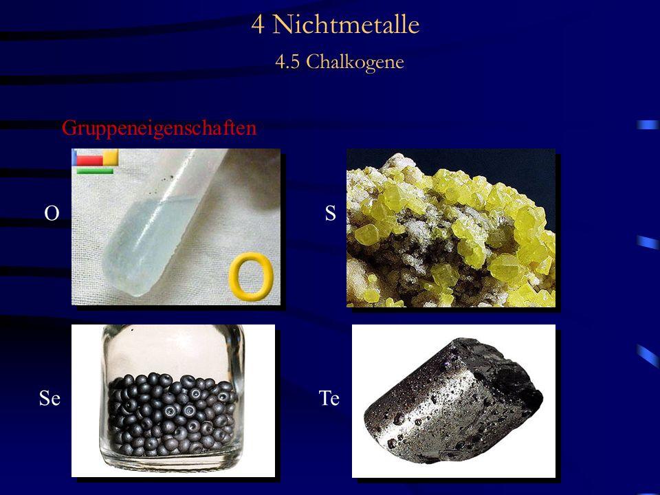 4 Nichtmetalle 4.5 Chalkogene Vorkommen - Schwefel kommt vor + gediegen in Lagerstätten + in gebundener Form, vor allem Schermetallsulfide wie # Pyrit FeS 2 # Zinkblende ZnS # Bleiglanz PbS # Kupferkies CuFeS 2 # Schwerspat BaSO 4