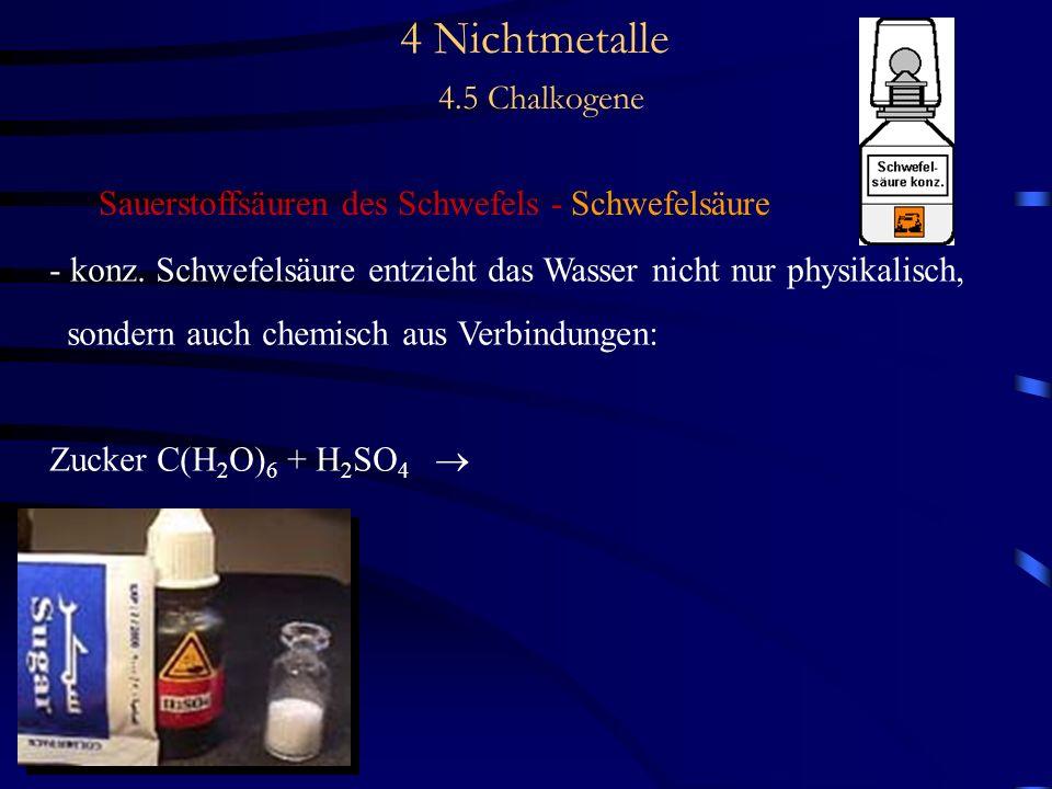 4 Nichtmetalle 4.5 Chalkogene Sauerstoffsäuren des Schwefels - Schwefelsäure - konz.