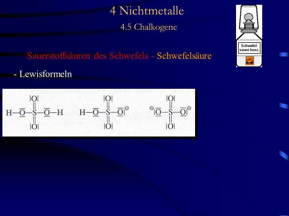 4 Nichtmetalle 4.5 Chalkogene Sauerstoffsäuren des Schwefels - Schwefelsäure - Lewisformeln