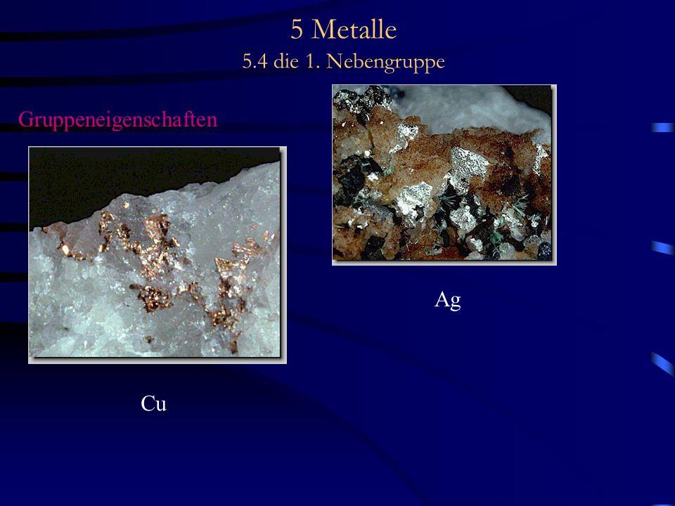 5 Metalle 5.4 die 1. Nebengruppe Gruppeneigenschaften Cu Ag
