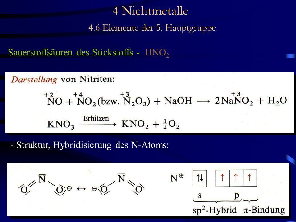4 Nichtmetalle 4.6 Elemente der 5. Hauptgruppe Sauerstoffsäuren des Stickstoffs - HNO 2 - - Struktur, Hybridisierung des N-Atoms: