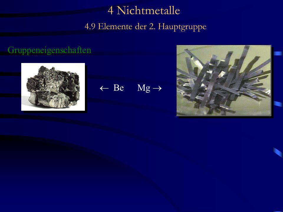4 Nichtmetalle 4.9 Elemente der 2. Hauptgruppe Gruppeneigenschaften Be Mg