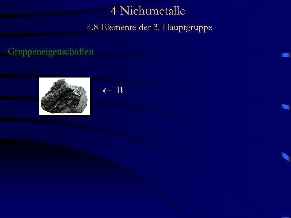 4 Nichtmetalle 4.8 Elemente der 3. Hauptgruppe Gruppeneigenschaften B