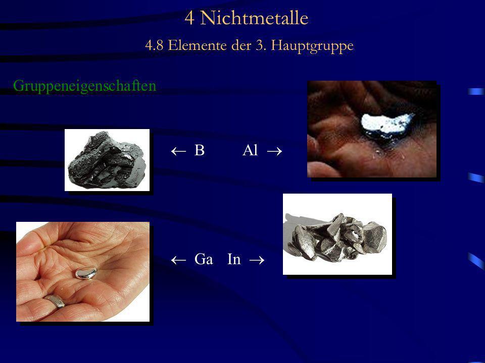 4 Nichtmetalle 4.8 Elemente der 3. Hauptgruppe Gruppeneigenschaften B Al Ga In