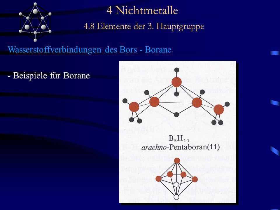 4 Nichtmetalle 4.8 Elemente der 3. Hauptgruppe Wasserstoffverbindungen des Bors - Borane - Beispiele für Borane