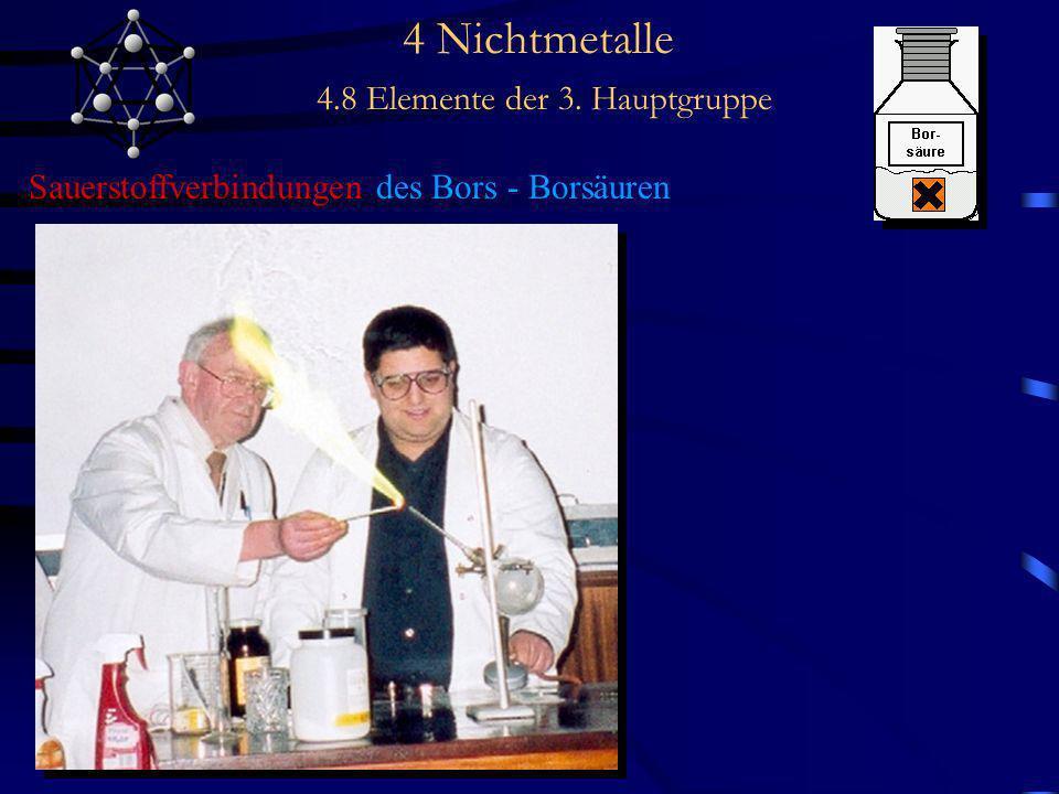 4 Nichtmetalle 4.8 Elemente der 3. Hauptgruppe Sauerstoffverbindungen des Bors - Borsäuren