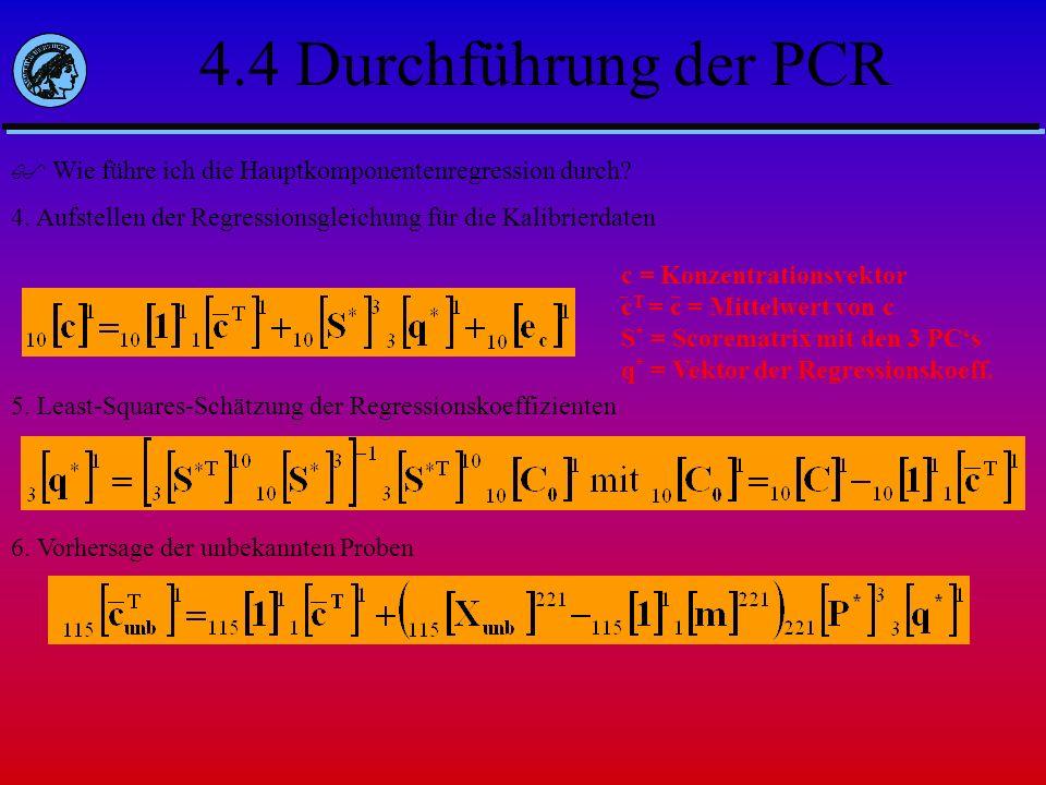 Wie führe ich die Hauptkomponentenregression durch? 4. Aufstellen der Regressionsgleichung für die Kalibrierdaten 5. Least-Squares-Schätzung der Regre