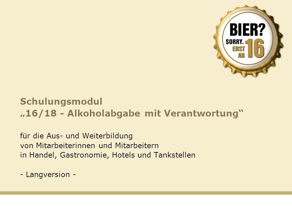 Schulungsmodul 16/18 - Alkoholabgabe mit Verantwortung für die Aus- und Weiterbildung von Mitarbeiterinnen und Mitarbeitern in Handel, Gastronomie, Ho