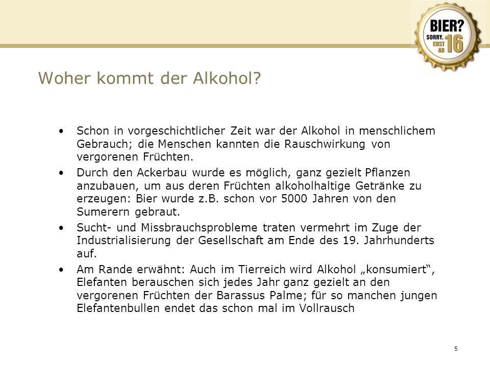 5 Woher kommt der Alkohol? Schon in vorgeschichtlicher Zeit war der Alkohol in menschlichem Gebrauch; die Menschen kannten die Rauschwirkung von vergo