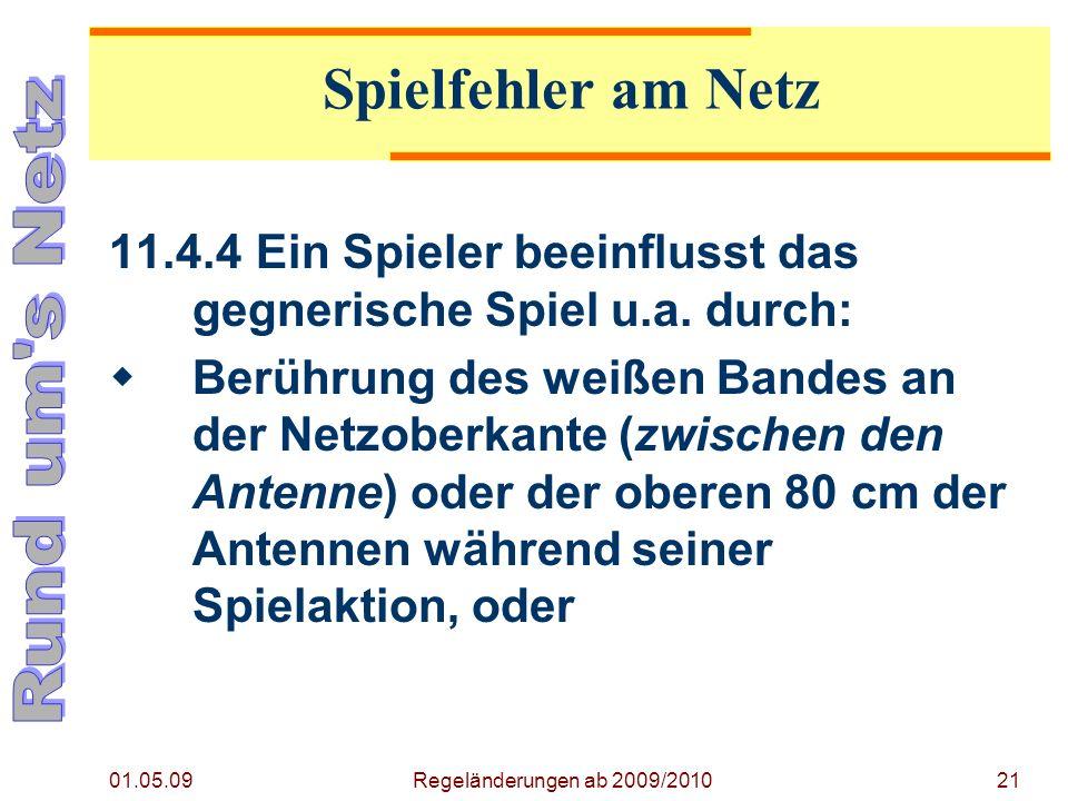 01.05.09 Regeländerungen ab 2009/201021 11.4.4Ein Spieler beeinflusst das gegnerische Spiel u.a.