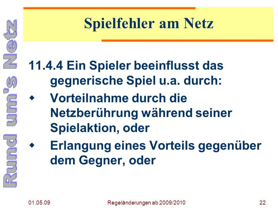 01.05.09 Regeländerungen ab 2009/201022 11.4.4Ein Spieler beeinflusst das gegnerische Spiel u.a.