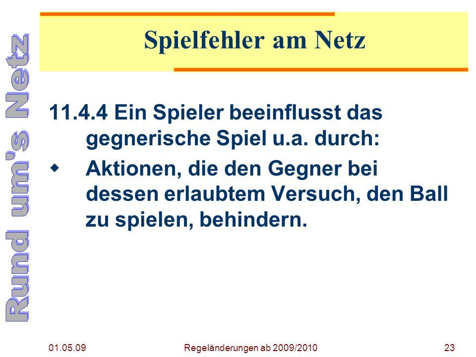 01.05.09 Regeländerungen ab 2009/201023 11.4.4Ein Spieler beeinflusst das gegnerische Spiel u.a.