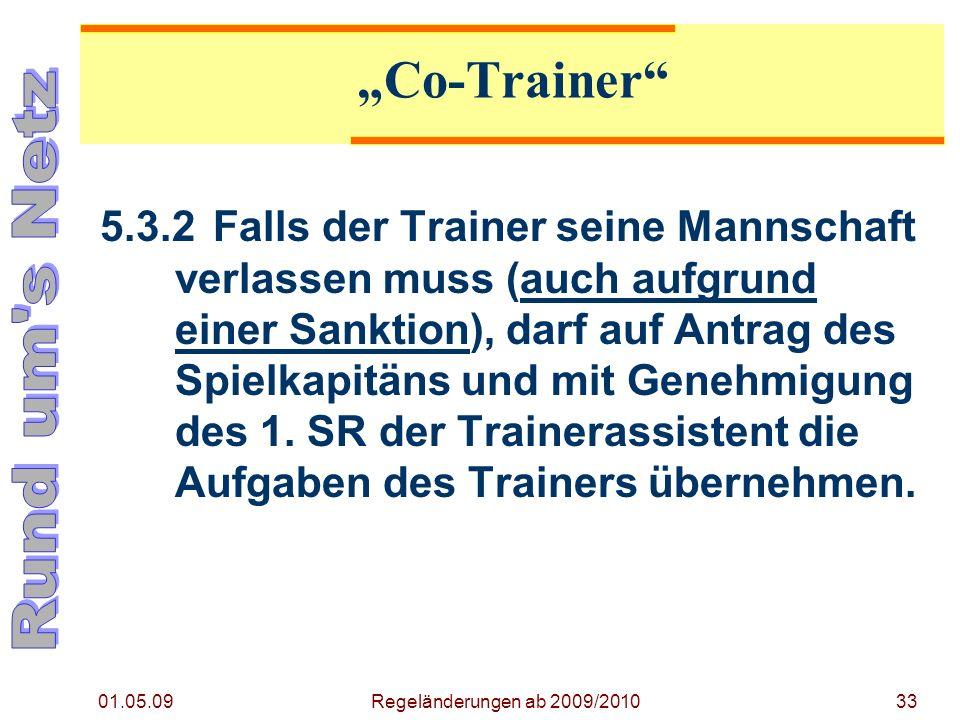 33 5.3.2Falls der Trainer seine Mannschaft verlassen muss (auch aufgrund einer Sanktion), darf auf Antrag des Spielkapitäns und mit Genehmigung des 1.