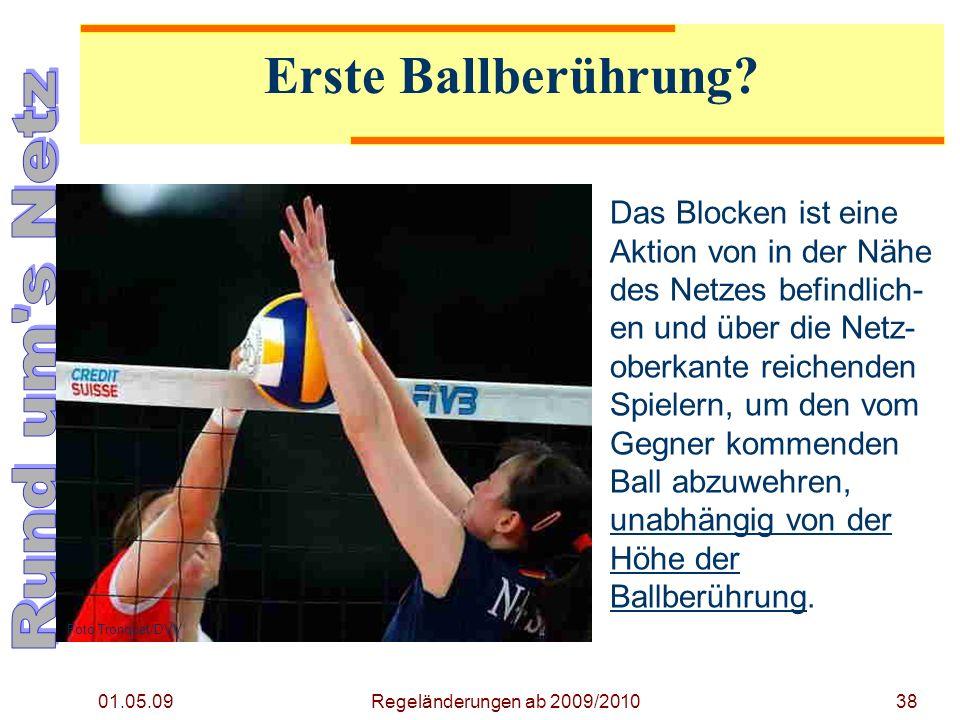 01.05.09 Regeländerungen ab 2009/201038 Erste Ballberührung.