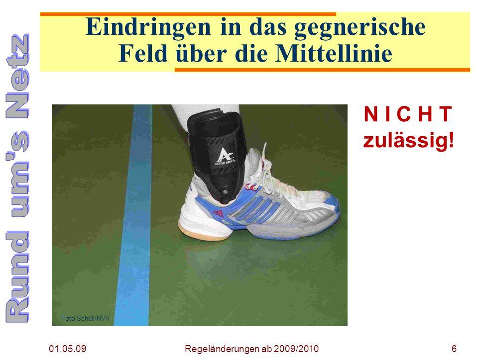 01.05.09 Regeländerungen ab 2009/20106 N I C H T zulässig.