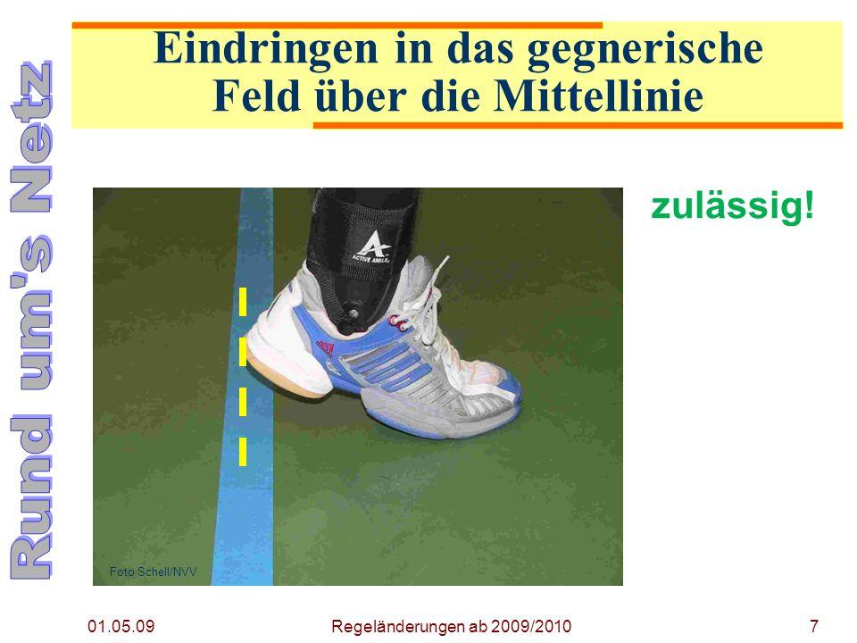 01.05.09 Regeländerungen ab 2009/20107 zulässig.