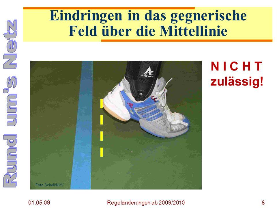 01.05.09 Regeländerungen ab 2009/20108 N I C H T zulässig.